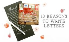 There are many reasons to write letters, and I've chosen my top 10 favorites here. From preserving friendships to attracting boys with Elvis haircuts ...
