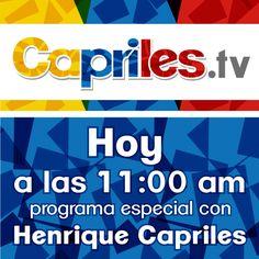 Hoy Programa Especial por www.capriles.tv ¡No te lo pierdas!