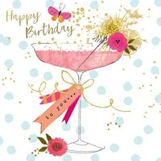 Happy Birthday Drinks, Happy Birthday Greetings Friends, Happy Birthday Art, Birthday Blessings, Happy Birthday Messages, Birthday Cards, Birthday Greetings Quotes, Birthday Wishes And Images, Happy Birthday Pictures