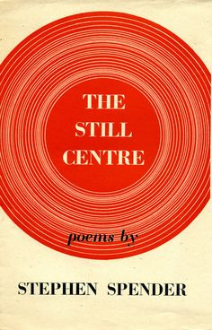 The Still Centre by Stephen Spender