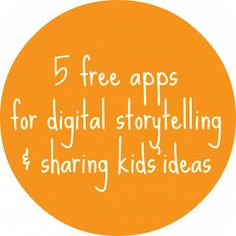 #5 #free #apps #digital #storytelling #kids #ideas