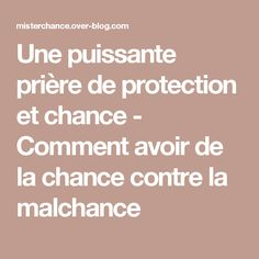 Une puissante prière de protection et chance - Comment avoir de la chance contre la malchance Karma, Let Us Pray, Spiritus, Daily Meditation, Dear God, Positive Attitude, Positive Affirmations, Inner Peace, Self Help