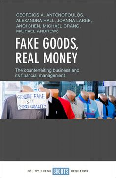 Fake Goods, Real money - The Counterfeiting Business and its Financial Management Cardiff University, Digital Technology, About Uk, Insight, Finance, Management, Money, Business, Finance Books