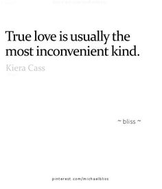 True love is usually the most inconvenient kind.