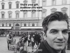 Share your gift. However you want, wherever you can. Condividi il tuo dono. Come vuoi, dovunque puoi. Sustainable Society #ThePlaceOfIdeas #World #Quantum #Shift
