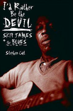 I'd Rather be the Devil: Skip James and the Blues by Stephen Calt - a good book for the information, as it's the only bio of James, but I wish someone other than Calt had written it.