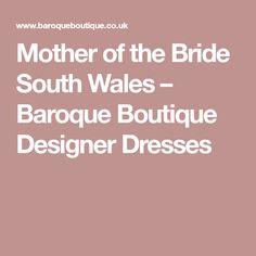 Mother of the Bride South Wales – Baroque Boutique Designer Dresses