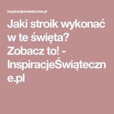 Jaki stroik wykonać w te święta? Zobacz to! - InspiracjeŚwiąteczne.pl