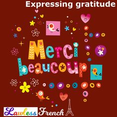 There's a thank you for every season, reason, and person. Here is how to say them all in #French. #lawlessfrench #learnfrench