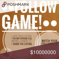 New Follow Game! Hello Poshers! I just joined Poshmark a few days ago on May 3 and have been working really hard to interact with everyone by sharing and following! I keep seeing the follow games so I thought I'd make one also. Please feel free to share this with your friends and tag anyone who likes to play! Let's all grow together! I'm having so much fun being a Posher so far! Other