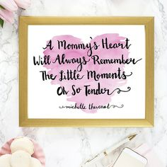 """A Mommy's Heart Will Always Remember The Little Moments Oh So Tender"" - Hand-lettered quote and art design by Michelle Thevenot. Inspired by those tender moments that forever imprint themselves into maternal memories. Instant download available through MTArtworks on Etsy. _____ Artwork, painting, hand-lettering, brush pen, hand-painted, watercolor, heart, life, sayings, gift, mother's day, birthday, idea, love, home, decor."