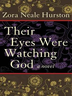 Their Eyes Were Watching God by Zora Neale Hurston | 23 Books You Didn't Read In High School But Actually Should