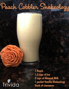 Peach Cobbler Shakeology 1 Peach cups of Ice 2 cups of Almond Milk 1 packet Vanilla Shakeology Dash of cinnamon* (protein powder recipes 21 day fix) Shakeology Shakes, Beachbody Shakeology, Vanilla Shakeology, Buy Shakeology, Herbalife Shake, Protein Shake Recipes, Smoothie Recipes, Protein Shakes, Keto Shakes
