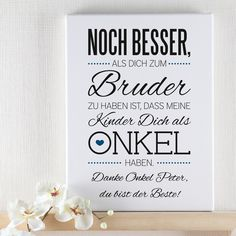 Personal canvas 30 x 40 cm for the uncle with great slogan and your dedication - Diy Gifts 2019 Trends Diy Gifts Last Minute, Easy Diy Gifts, It's Your Birthday, Birthday Cards, Happy Birthday, Date Photo, Diy Gifts For Mothers, Happy Flowers, Gifts For Brother