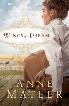 Free Book - Wings of a Dream, by Anne Mateer, is free in the Kindle store and from Barnes & Noble and ChristianBook, courtesy of Christian publisher Bethany House.