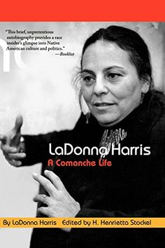LaDonna Harris: A Comanche Life (American Indian Lives) by LaDonna Harris. This book is the unforgettable story of a Comanche woman who has become one of the most influential, inspired, and determined Native Americans in politics. http://www.amazon.com/dp/0803273606/ref=cm_sw_r_pi_dp_Z.8avb0AYF3G4
