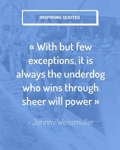 Underdog Quotes The Underdogand Cheeky Passion  Words  Pinterest  Motivation