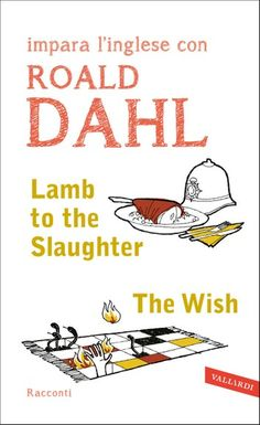 Buy Lamb to the Slaughter - The Wish: impara l'inglese con Roald Dahl by  Roald Dahl and Read this Book on Kobo's Free Apps. Discover Kobo's Vast Collection of Ebooks and Audiobooks Today - Over 4 Million Titles! Roald Dahl Books, Someone Like You, Lamb, Wish, Free Apps, Audiobooks, Ebooks, Writing, Reading