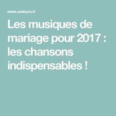 Les musiques de mariage pour 2017 : les chansons indispensables !