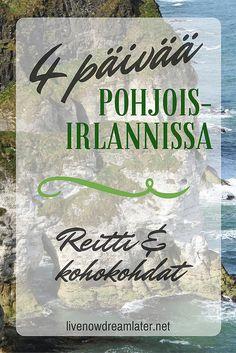 Pohjois-Irlanti, täältä tullaan! Reittisuunnitelma Pohjois-Irlannin road tripille | Live now – dream later -matkablogi Road Trip, Europe, Live, Books, Libros, Road Trips, Book, Book Illustrations, Libri