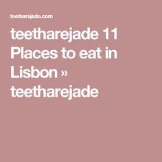 teetharejade 11 Places to eat in Lisbon » teetharejade