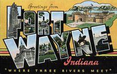 "Greetings from Fort Wayne Indiana, ""Where Three Rivers Meet"""