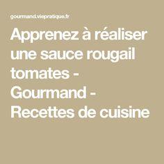 Apprenez à réaliser une sauce rougail tomates - Gourmand - Recettes de cuisine