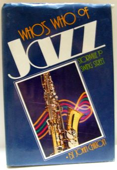 Who s Who of Jazz Storyville to Swing Street Jazz Music Big Band Swing Musicians