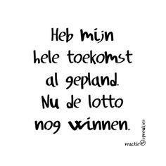 Humor (©) Heidi, Reactie Spreukjes #lotto #toekomst #tekst #spreuk http://www.facebook.com/reactiespreukjes