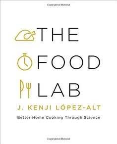 The Food Lab: Better Home Cooking Through Science: J. Kenji López-Alt: 9780393081084 #Books #Cooking #Food_Science