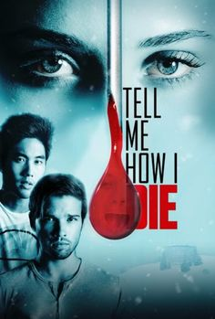 """Tell Me How I Die Movie Trailer : """"When a group of college students take part in a clinical drug trial, an unexpected side effect of the experimental medicine gives them terrifying visions of their own deaths…which begin to come true. As they scramble to escape their fate, they discover that the killer is among them and shares their ability to see the future – only he seems to be one step ahead of their efforts to survive."""" 9/16/16"""