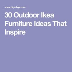 30 Outdoor Ikea Furniture Ideas That Inspire