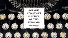 8 Of Kurt Vonnegut's Rules For Writing: Explained