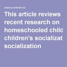 Homeschooling and the Question of Socialization Revisited Vanderbilt University, Human Development, Child And Child, Stress Free, Homeschooling, College, This Or That Questions, Education, Simple