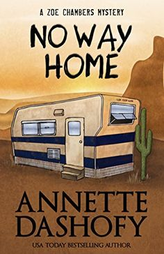 No Way Home (A Zoe Chambers Mystery Book 5) by Annette Da... https://www.amazon.com/dp/B01N9QFIMB/ref=cm_sw_r_pi_dp_x_6DQ6ybC0RGPJM