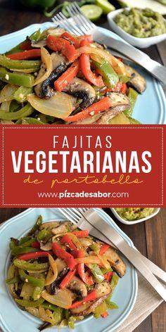Vegetarian fajitas of portobello - Recetas - Vegetarianas - Recetas Dieta Healthy Eating Tips, Healthy Nutrition, Healthy Cooking, Healthy Snacks, Cooking Recipes, Vegan Mexican Recipes, Veggie Recipes, Vegetarian Recipes, Healthy Recipes