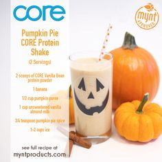 Pumpkin Pie Protein Shake – Bring this Pumpkin Pie Protein Shake to the table this fall! Ingredients (2 servings): 2 scoops Vanilla Bean CORE protein powder 1 banana 1/2 cup pumpkin puree 1 cup unsweetened vanilla almond milk 3/4 tsp. pumpkin pie spice (essential) 1-2 cups ice Directions: Add all ingredients to blender and blend for 60 seconds or until smooth. Enjoy!