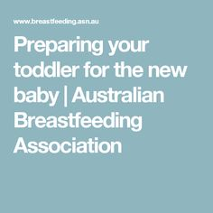 Preparing your toddler for the new baby | Australian Breastfeeding Association