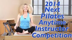 Enter to be the 2014 Next Pilates Anytime Instructor