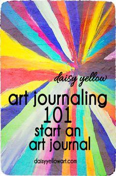 Art Journaling 101: Start an Art Journal.