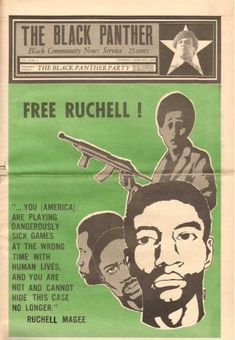 """""""Free Ruchell!"""" The Black Panther, February 6, 1971.  """"...You (America) are playing dangerously sick games at the wrong time with human lives, and you are not and cannot hide this case no longer.""""  ~ Ruchell Magee"""
