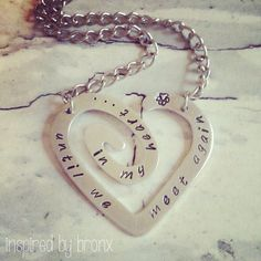 """Hand stamped heart spiral, personalized with anything you like! This says """"In my Heart.... Until we meet again""""- by Inspired By Bronx"""