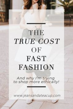 What is the true cost of fast fashion? I'm sharing the environmental and human rights impact of fast fashion and why I'm trying to shop more ethically. #sustainablefashion #shopethically #shopping #fastfashion