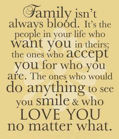 When it comes to family, I have the best of the best! Like this quote says, family doesnt always have to consist of blood. I consider many as family; church family, close friends, friends of the family :) So thankful to have so many loved ones who support me through life  who love me so much. And now I can be even more thankful for all my newest family members, my husbands side. God is good
