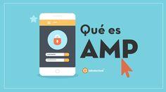 AMP: Mejora la Experiencia de Usuario en Móviles y el SEO