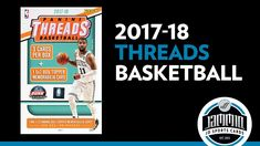 2017-18 Panini Threads Basketball Box Break