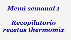 Recopilatorio de recetas : Menú semanal 1 con thermomix