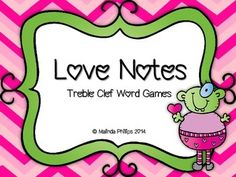 Love Notes: Treble Clef Staff Word Cards Activities or Games for the Kodaly and Orff Elementary Music Classroom. Great tool for practice, assessment, or just for fun!