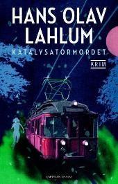 Katalysatormordet - Hans Olav Lahlum
