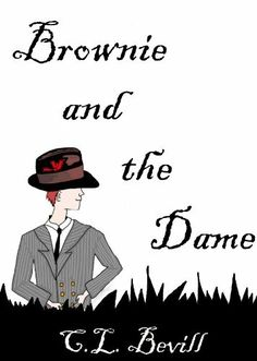 """""""Brownie And The Dame""""  ***  C.L. Bevill  (2012)"""